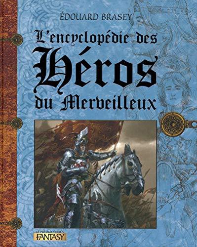 9782842283605: L'encyclopédie des héros du merveilleux