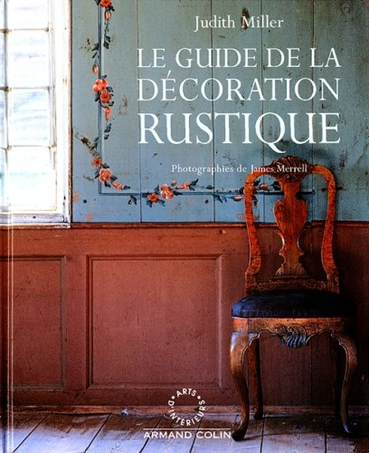 LE GUIDE DE LA DECORATION RUSTIQUE