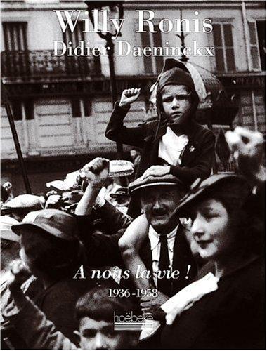 9782842300098: A nous la vie ! : 1936-1958