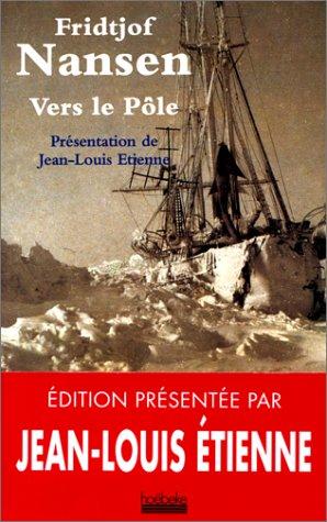 Vers le Pôle (Le grand dehors): Nansen,Fridtjof