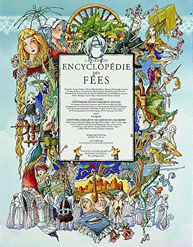 La grande encyclopédie des fées : nymphes, sirènes, vouivres, martes, blanches...