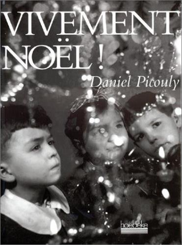 Vivement Noël ! (9782842300203) by Daniel Picouly; Willy Ronis