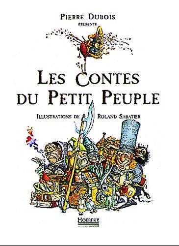 Les Contes du petit peuple: Dubois, Pierre