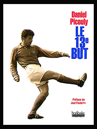 Le 13e but: Daniel Picouly; Just Fontaine