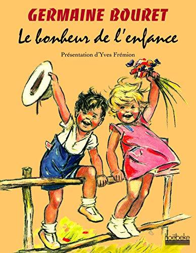 Germaine bouret le bonheur de l'enfance: GERMAINE BOURET