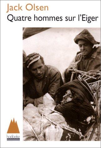 9782842300791: Quatre hommes sur l'Eiger
