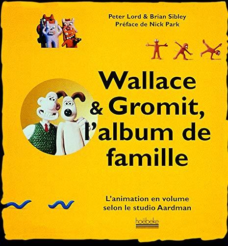9782842300869: Wallace & Gromit, l'album de famille