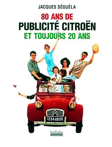 80 ans de publicité Citroën et toujours 20 ans: Jacques Séguéla