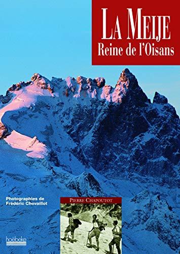 La meije reine de l'oisans (French Edition): Pierre Chapoutot