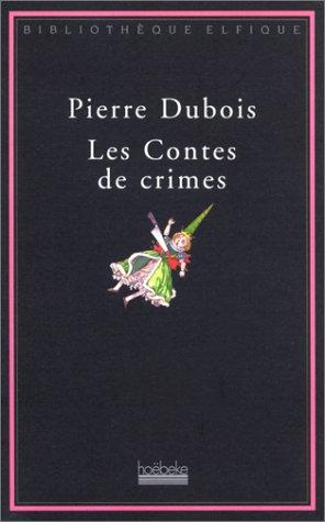 Les Contes de crimes: Dubois, Pierre