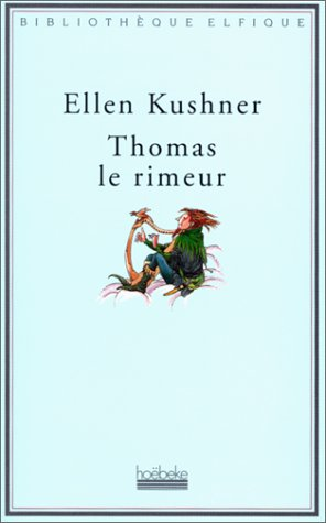 Thomas le rimeur (284230117X) by Ellen Kushner