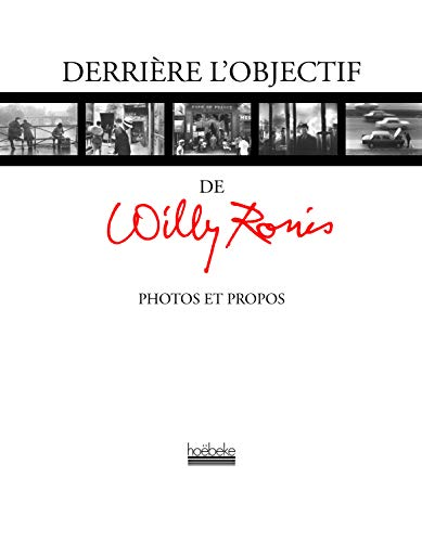 Derrière l'objectif: Photos et propos (9782842301231) by Willy Ronis