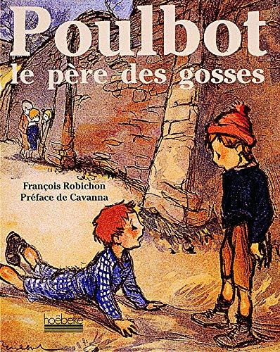 Poulbot le père des gosses: Robichon, Francois