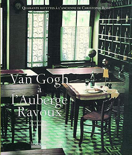 Van Gogh à l'auberge Ravoux : Quarante recettes à l'ancienne de Christophe ...