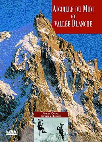 Aiguille du Midi et la Vallée Blanche: Couzy, Agnès; Mangeot, Catherine