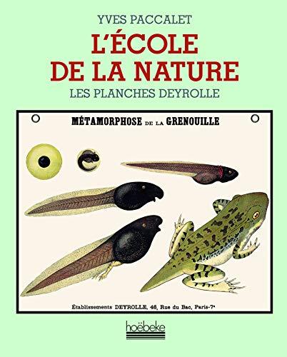 L'Ecole de la nature: Jean DeyrolleJean Deyrolle, Yves Paccalet