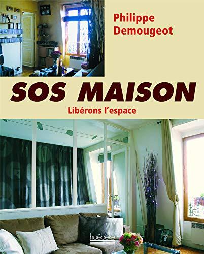 9782842303020: SOS Maison : Lib�rons l'espace