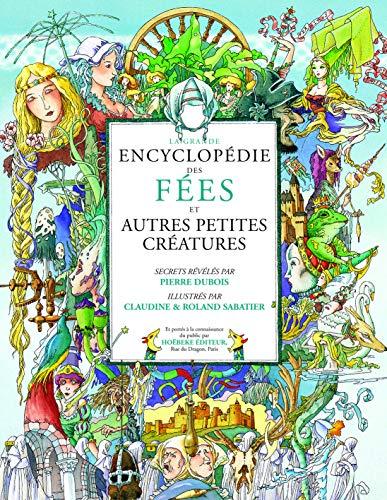La grande encyclopédie des Fées: Pierre Dubois