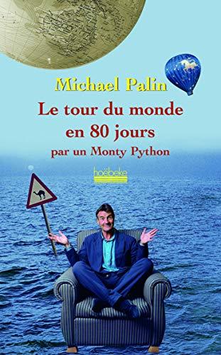Le tour du monde en 80 jours (French Edition): Michael Palin