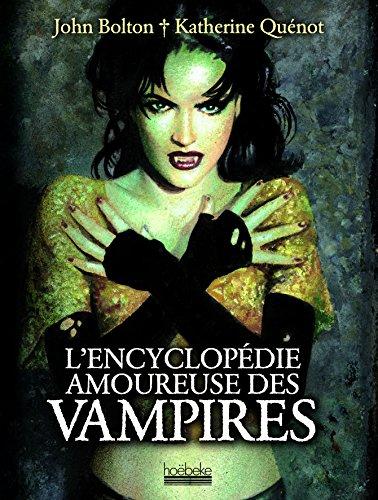 L'encyclopédie amoureuse des vampires (French Edition): John Bolton