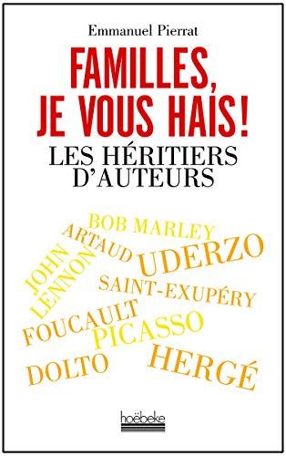 Familles, je vous hais ! : Les: Emmanuel Pierrat
