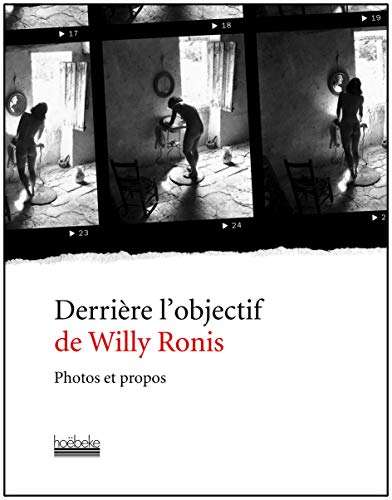 Derrière l'objectif de Willy Ronis : Photos et propos: Willy Ronis