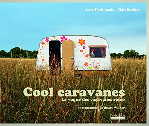 Cool caravanne: Chris Haddon, Jane Field-Lewis