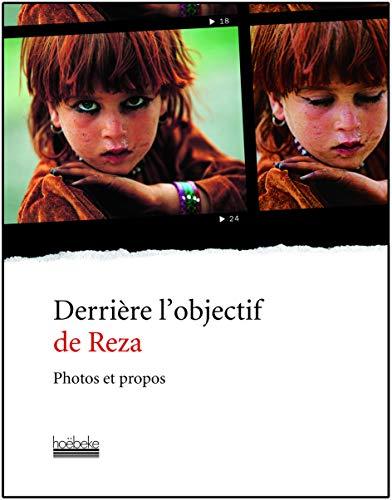 9782842303907: Derrière l'objectif de Reza: Photos et propos