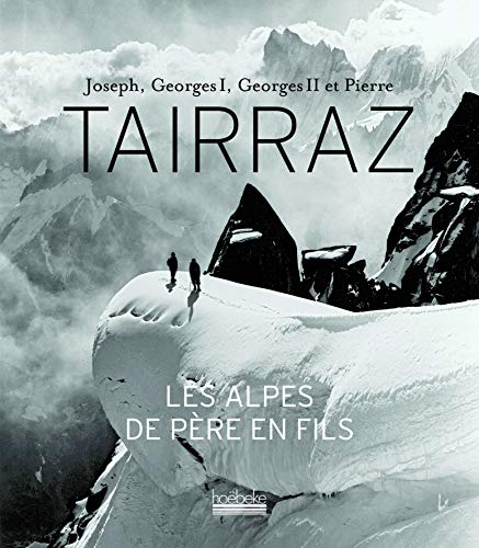 9782842303914: Joseph, Georges I, Georges II et Pierre Tairraz (French Edition)
