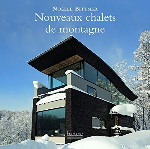 9782842304072: Nouveaux chalets de montagne (French Edition)