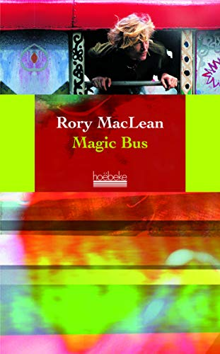 Magic Bus : Sur la route des hippies d'Istanbul à Katmandou: Rory MacLean
