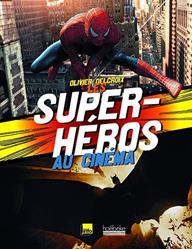 LES SUPER-HEROS AU CINEMA: DELCROIX, OLIVIER
