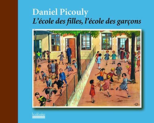 L'école des filles, l'école des garçons: Daniel Picouly