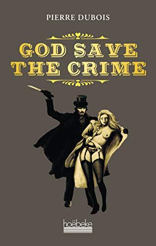GOD SAVE THE CRIME: DUBOIS PIERRE