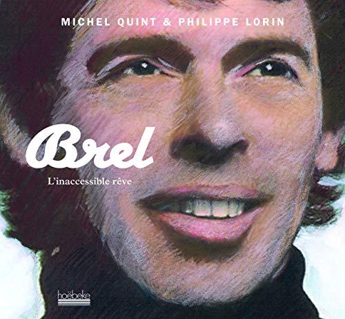 Brel, l'inaccessible rêve: Michel QuintMichel Quint