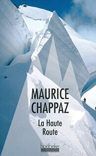 9782842305864: La Haute Route/Journal des 4000