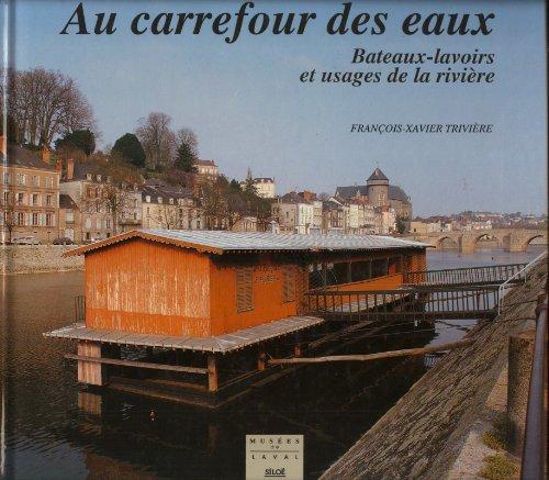 9782842310134: Au carrefour des eaux : Bateaux-lavoirs et usages de la rivière