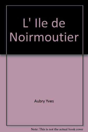 9782842311087: L' Ile de Noirmoutier (French Edition)