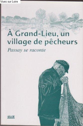 9782842311469: A Grand-lieu, un village de pêcheurs : Passay se raconte