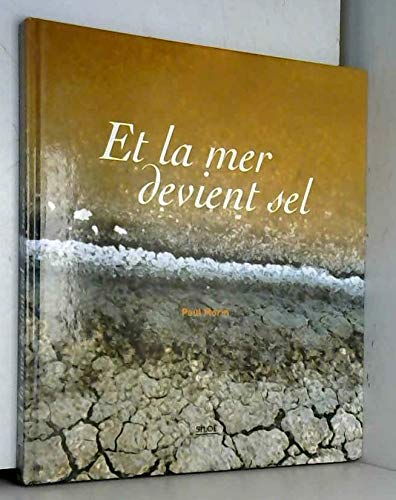 Et la mer devient sel (French Edition) (2842312503) by Paul Morin