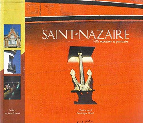 9782842312947: Saint-Nazaire : Ville maritime et portuaire