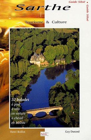 9782842313012: Tourisme et culture : Sarthe, 52 balades à pied, à vélo, en voiture, à cheval, en bateau