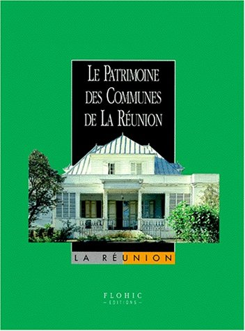 9782842340858: Le patrimoine des communes de La Reunion (Collection Le patrimoine des communes de France) (French Edition)