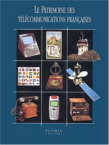 9782842341275: Le Patrimoine des télécommunications françaises
