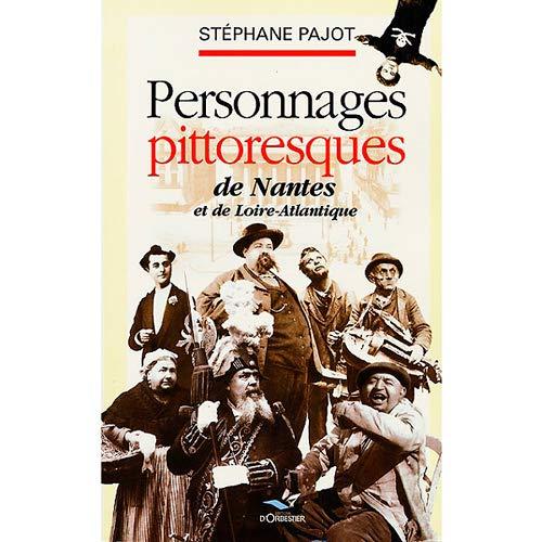 9782842380229: Personnages pittoresques de Nantes et de Loire-Atlantique