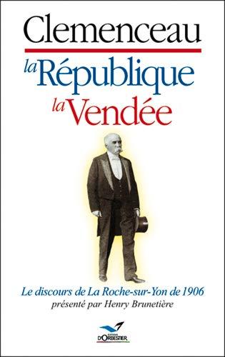 9782842380236: Clemenceau, la République, la Vendée: Le discours de La Roche-sur-Yon de 1906