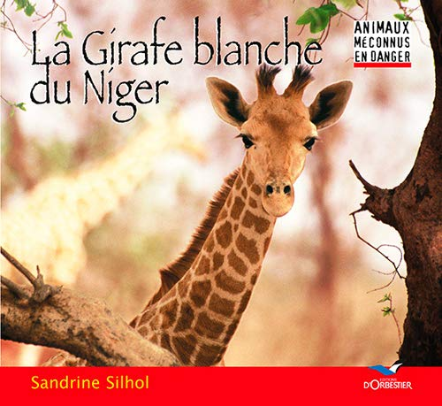 GIRAFE BLANCHE DU NIGER -LA-: SILHOL SANDRINE