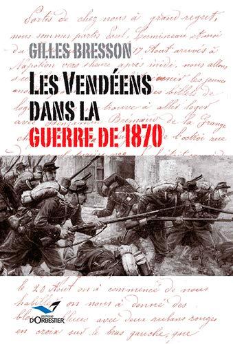 9782842381226: les vendéens dans la guerre de 1870