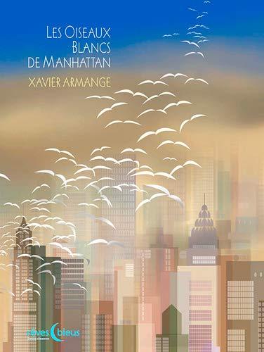 9782842381509: Les Oiseaux blancs de Manhattan