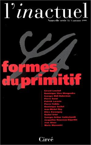 Revue L'Inactuel 3 : Formes du primitif: Collectif